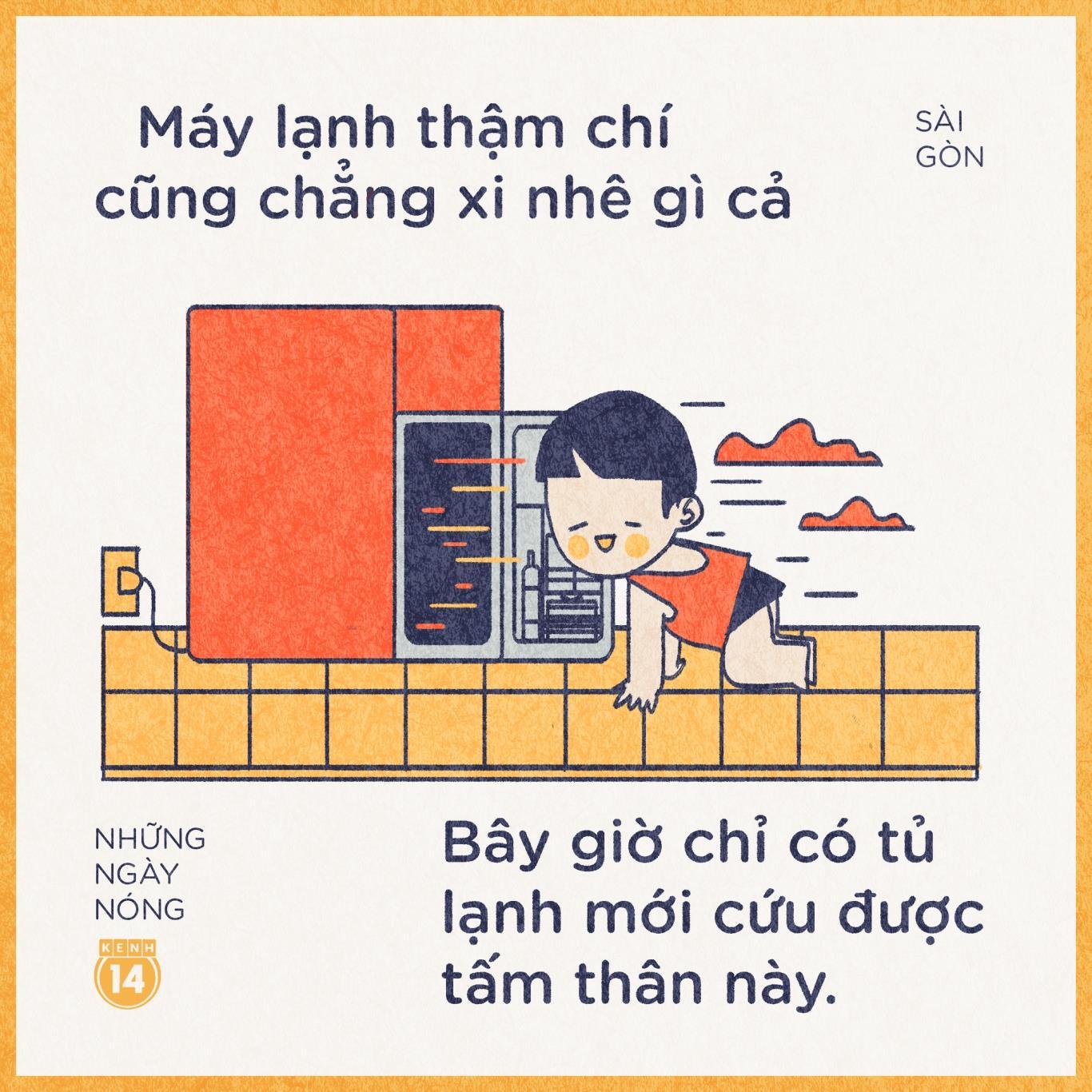 Ngày thường mở máy lạnh 20 độ thôi là đã muốn đóng băng, vậy mà đến tầm này máy lạnh cũng chả còn nghĩa lí gì nữa. Chân ái bây giờ nằm ở chiếc tủ lạnh. Ở đâu có tủ lạnh, ở đó là nhà!